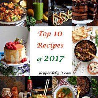 Top 10 Recipes of 2017 - Pepper Delight #pepperdelightblog #recipe #2017 #reciperoundups #top10recipes #popularrecipes #mostviewedrecipes #readerschoice #foodblogging #top10recipes2017